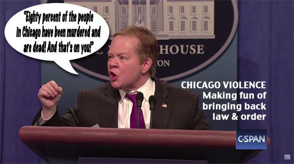 Melissa McCarthy as Sean Spicer, Eighty percent of the people in Chicago have been murdered and are dead.